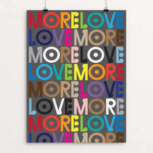 "More Love / Love More by Trevor Messersmith 18"" by 24"" Print / Unframed Print Creative Action Network"