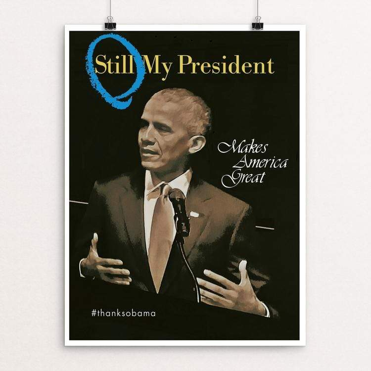 "My President by Bob Rubin 18"" by 24"" Print / Unframed Print What Makes America Great"
