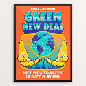 "Net Neutrality is NOT A GAME by Roberlan Paresqui 18"" by 24"" Print / Framed Print Green New Deal"