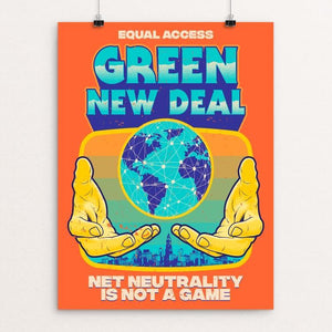 "Net Neutrality is NOT A GAME by Roberlan Paresqui 18"" by 24"" Print / Unframed Print Green New Deal"