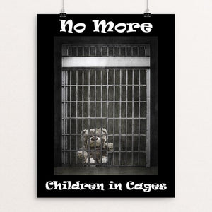 "No More Children in Cages by Sheri Emerson 12"" by 16"" Print / Unframed Print Creative Action Network"