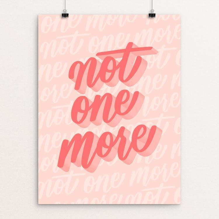 "Not One More by Brianna Schmall 12"" by 16"" Print / Unframed Print Creative Action Network"