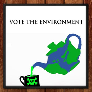"Not Our Cup of Tea by Rachel 12"" by 12"" Print / Framed Print Vote the Environment"