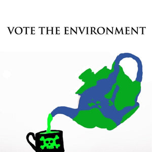 "Not Our Cup of Tea by Rachel 12"" by 12"" Print / Unframed Print Vote the Environment"