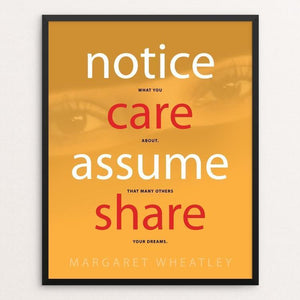"""Notice What You Care About. Assume That Many Others Share Your Dreams"" Illustrated by Ann-Christine Pineiro 16"" by 20"" Print / Framed Print 1200 Posters"