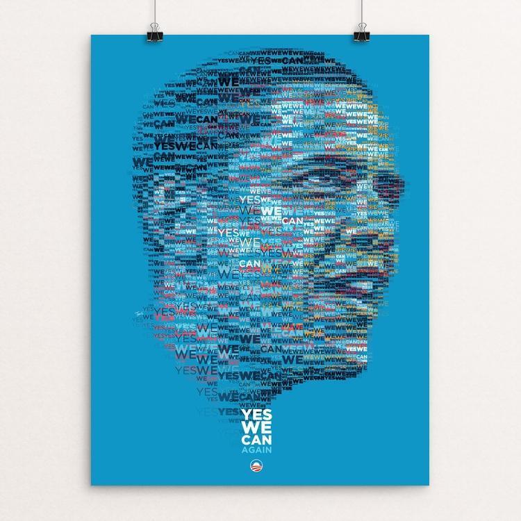 "Obama 2012: Yes We Can. Again by Charis Tsevis 12"" by 16"" Print / Unframed Print Design For Obama"