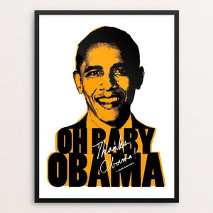 "Oh Baby Obama by Isaiah King 12"" by 16"" Print / Framed Print Design For Obama"