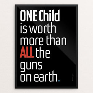 "ONE Child is Worth More by Chris Lozos 12"" by 16"" Print / Framed Print The Gun Show"