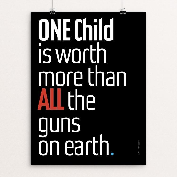 "ONE Child is Worth More by Chris Lozos 12"" by 16"" Print / Unframed Print The Gun Show"