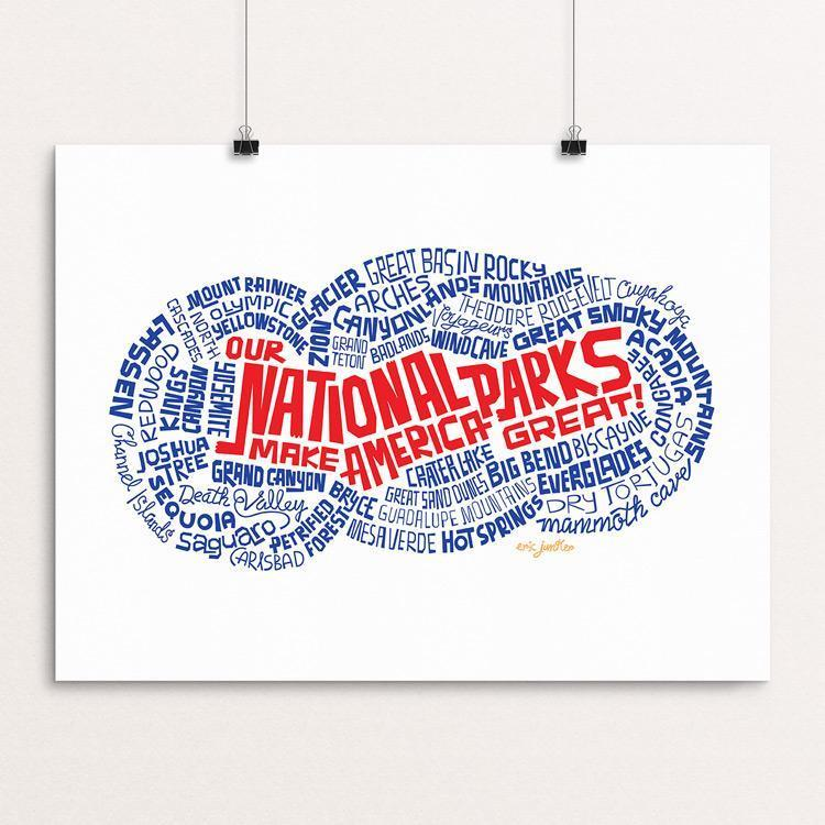 "Our National Parks Make America Great by Eric Junker 12"" by 16"" Print / Unframed Print What Makes America Great"