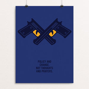 "Policy & Change, Not Thoughts and Prayers by Jackie Lay 12"" by 16"" Print / Unframed Print Creative Action Network"