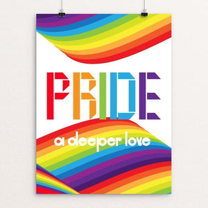 "Pride - A Deeper Love by Trevor Messersmith 18"" by 24"" Print / Unframed Print Creative Action Network"