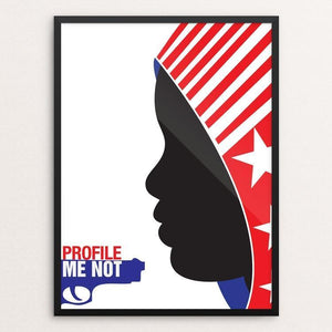 "Profile Me Not by Quandra Gray 12"" by 16"" Print / Framed Print The Gun Show"