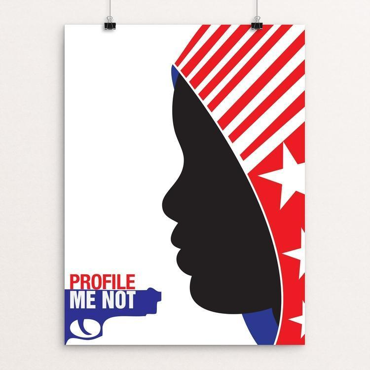 "Profile Me Not by Quandra Gray 12"" by 16"" Print / Unframed Print The Gun Show"