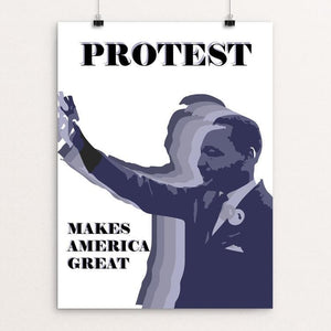 "Protest Makes America Great by Addison Miller 12"" by 16"" Print / Unframed Print What Makes America Great"