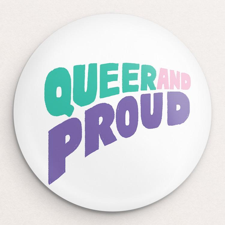 Queer and Proud Button by Sindy Jireh Garcia 1 Pack Buttons Creative Action Network