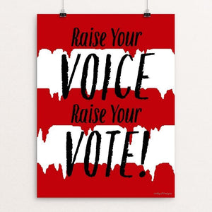 "Raise Your VOTE by JP Designs 12"" by 16"" Print / Unframed Print Creative Action Network"