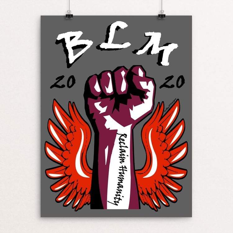 "Reclaim Humanity 2020 by JP Designs 18"" by 24"" Print / Unframed Print Creative Action Network"
