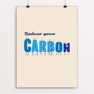 "Reduce your carbon footprint. by Christopher Wachter 18"" by 24"" Print / Unframed Print Creative Action Network"
