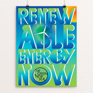 "Renewable Energy Now by Trevor Messersmith 12"" by 16"" Print / Unframed Print Green New Deal"