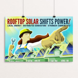 "Rooftop Solar Shifts Power! by Marcacci Communications 18"" by 12"" Print / Unframed Print Climate Victory"