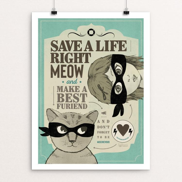 "Save a Life Right Meow by Liza Donovan 12"" by 16"" Print / Unframed Print Creative Action Network"