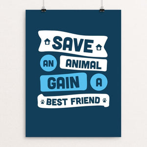 "Save an Animal, Gain a Best Friend by Brianne Velardi 12"" by 16"" Print / Unframed Print Creative Action Network"