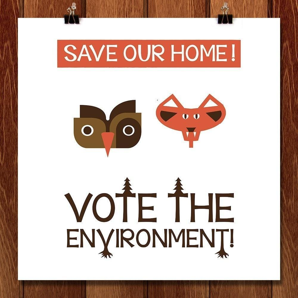 "Save Our Home by Patrick Crowley 12"" by 12"" Print / Unframed Print Vote the Environment"