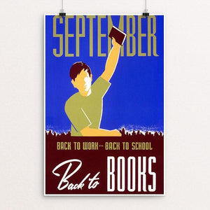 "September. Back to work--back to school, back to books 12"" by 18"" Print / Unframed Print WPA Federal Art Project"