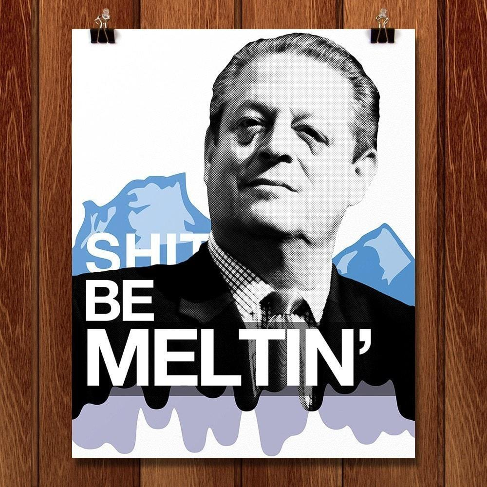 "Shit be Meltin' by Xander Pollock 16"" by 20"" Print / Unframed Print Green Patriot Posters"