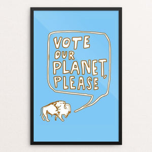 "Sincerely, Mr. Buffalo #2 by Orion Pahl 12"" by 18"" Print / Framed Print Vote Our Planet"