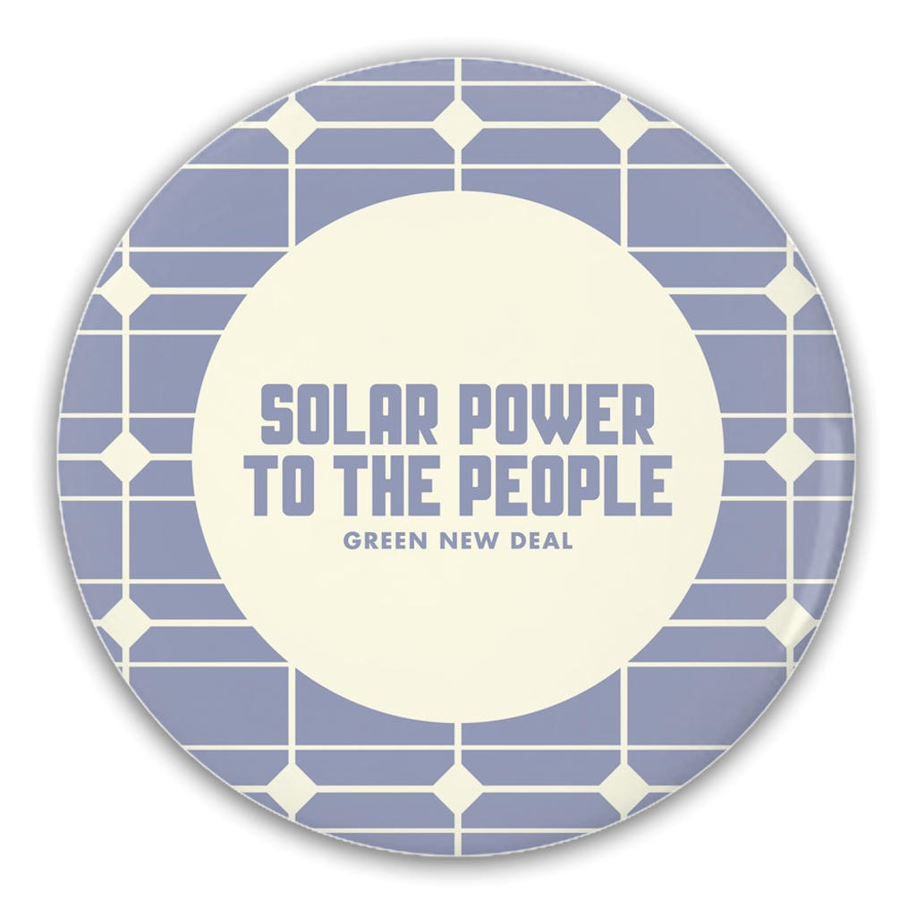 Solar Power to the People Button by Mr. Furious 1 Pack Buttons Green New Deal