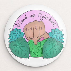 Stand up, fight back VOTE Button by Manuela Guillén Single Buttons Vote!