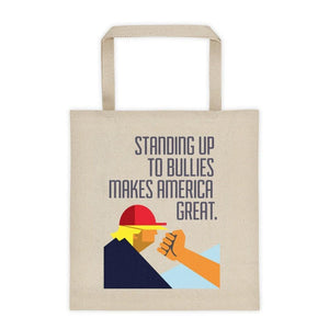 Standing Up to Bullies Makes America Great Tote Bag by Luis Prado Tote Bag What Makes America Great