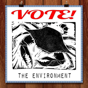 "State of the Earth Got You Crabby? Vote the Environment by kylehickshealy 12"" by 12"" Print / Unframed Print Vote the Environment"