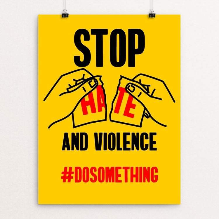 "Stop Hate and Violence by Roberlan Paresqui 18"" by 24"" Print / Unframed Print Creative Action Network"
