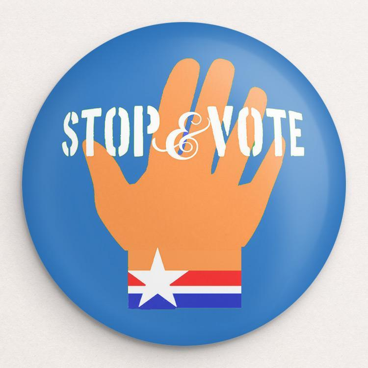Stop & Vote Button by Bob Rubin Single Buttons Vote!