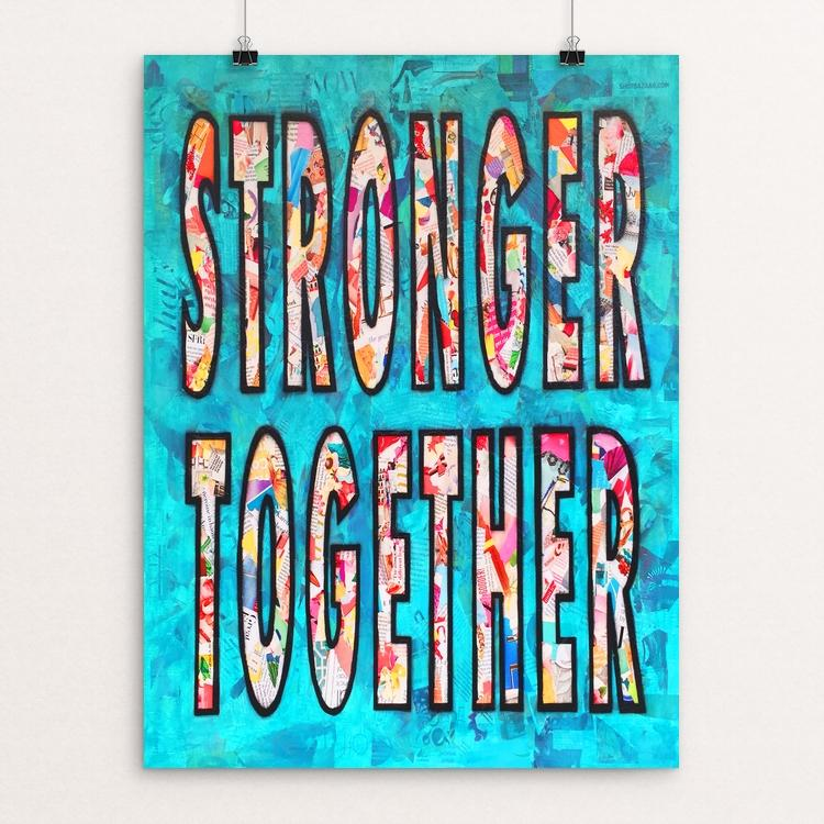 "Stronger Together by Amy Smith 18"" by 24"" Print / Unframed Print Creative Action Network"