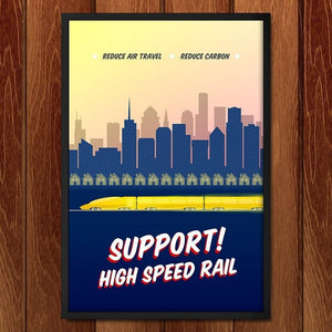 "Support High Speed Rail by Robert Mayschak Jr. 12"" by 18"" Print / Framed Print Climate Victory"