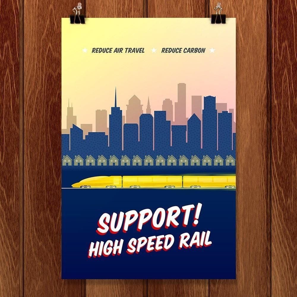 "Support High Speed Rail by Robert Mayschak Jr. 12"" by 18"" Print / Unframed Print Climate Victory"