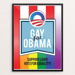 "Support Love! Support Equality! by Kevin J. Furst 12"" by 16"" Print / Framed Print Design for Obama"
