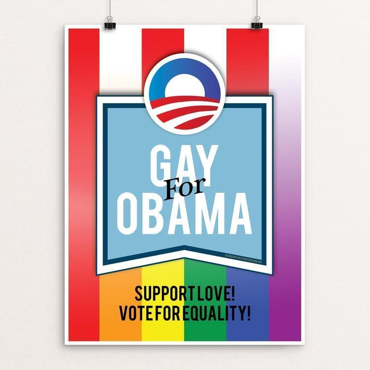 "Support Love! Support Equality! by Kevin J. Furst 12"" by 16"" Print / Unframed Print Design for Obama"