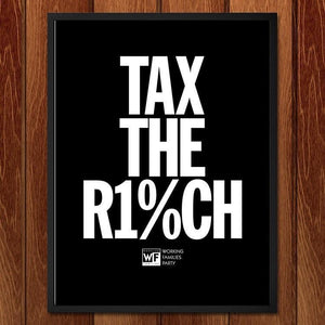 "Tax the Rich 2 by Mr. Furious 18"" by 24"" Print / Framed Print Working Families P(ART)Y"