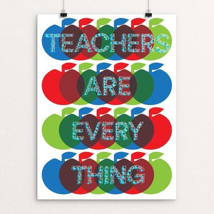 "Teachers Are Everything by Trevor Messersmith 12"" by 16"" Print / Unframed Print Creative Action Network"
