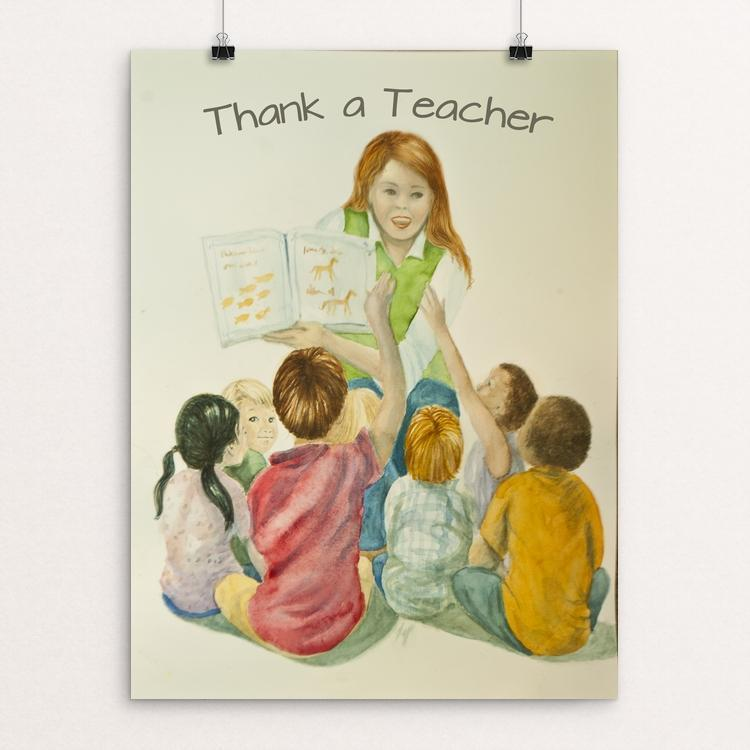 "Thank a Teacher by Lyla Paakkanen 12"" by 16"" Print / Unframed Print Creative Action Network"