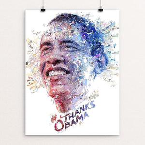 "#ThanksObama (for 8 years of historic progress) by Charis Tsevis 12"" by 16"" Print / Unframed Print Design For Obama"