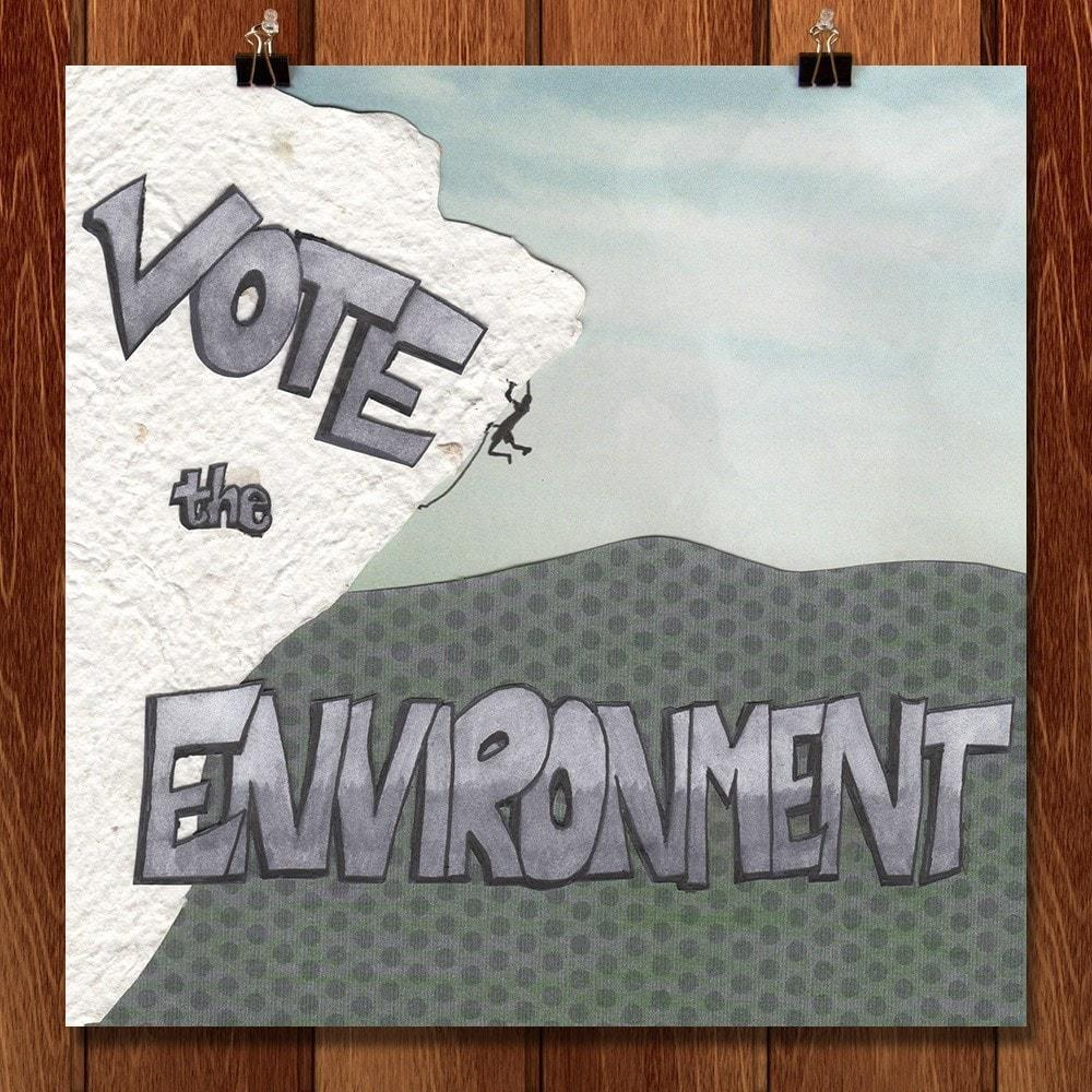 "The Climbing Vote by Laura Johnson 12"" by 12"" Print / Unframed Print Vote the Environment"