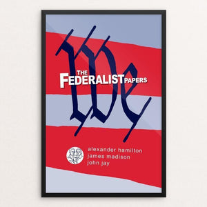 "The Federalist Papers by Robert Wallman 12"" by 18"" Print / Framed Print Recovering the Classics"
