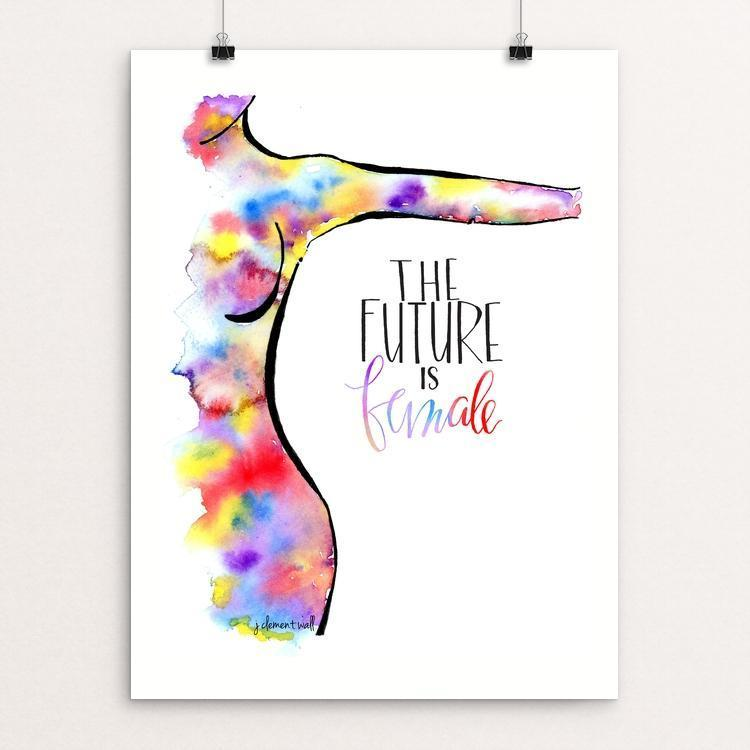 The Future Is Female by J Clement Wall