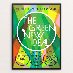 "The Green New Deal: Mother Earth Needs You! by Trevor Messersmith 12"" by 16"" Print / Framed Print Green New Deal"